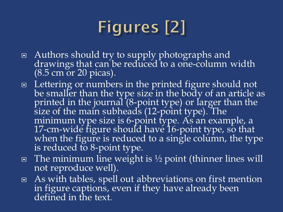 Figures [2] Authors should try to supply photographs and drawings that can be reduced to a one-column width (8.5 cm or 20 picas).